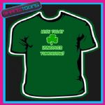 FUNNY IRISH ST PATRICKS DAY STAG SLOGAN TSHIRT